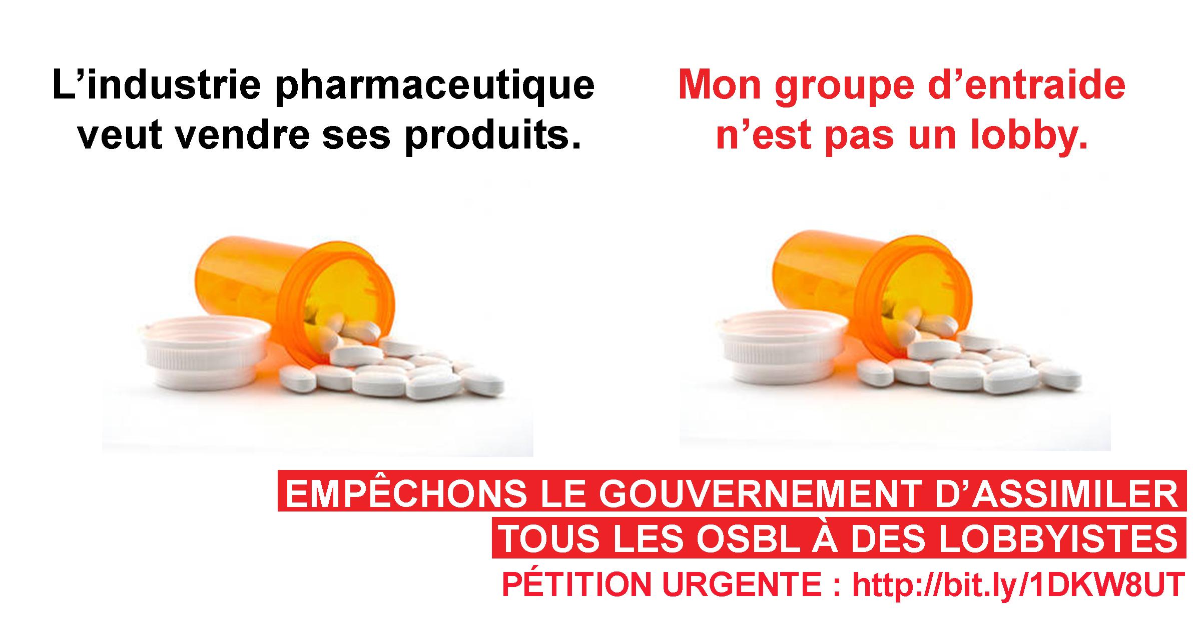Affichette : L'industrie pharmaceutique veut vendre ses produits / Mon groupe d'entraide n'est pas un lobby. Un petit pot en plastique déverse une dizaine de pillules blanches.